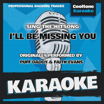 Testi I'll Be Missing You (Originally Performed by Puff Daddy & Faith Evans) [Karaoke Version]