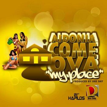 Come Ova (My Place) by Aidonia album lyrics | Musixmatch