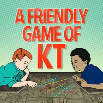 Testi A Friendly Game of KT