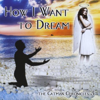 Testi How I Want to Dream - the Catman Chronicles 3