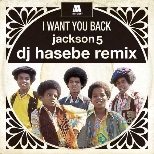 I Want You Back (DJ Hasebe Remix) by Jackson 5 album ...