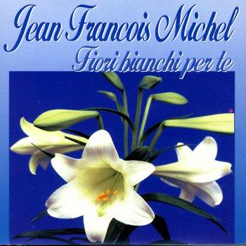 Fiori Bianchi Canzone.Jean Francois Michel Le Canzoni Gli Album I Testi E Le