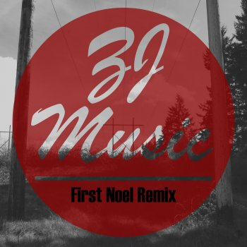 Testi First Noel (Zj Music Remix)
