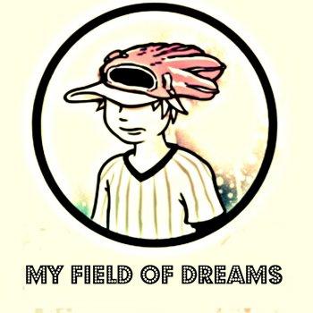 Testi My Field of Dreams