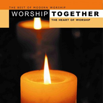 Worship Together - The Heart Of Worship by Various Artists