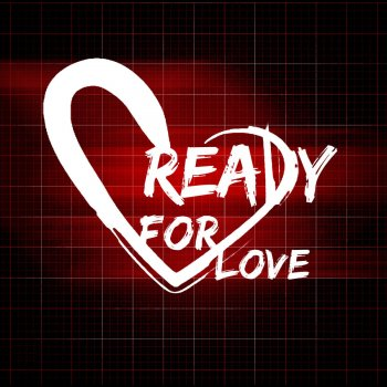 Ready for love song
