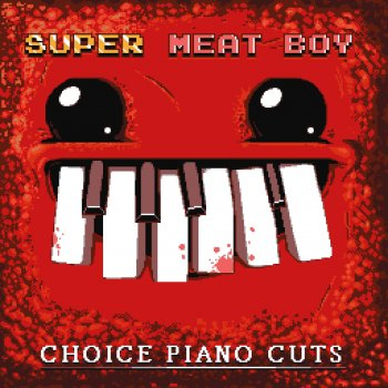 Testi Super Meat Boy! - Choice Piano Cuts