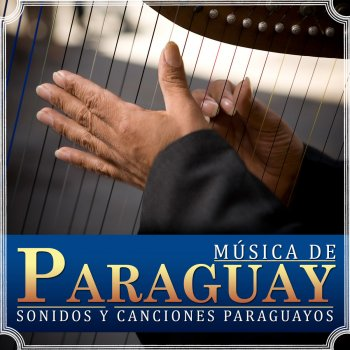 Testi Música de Paraguay, Canciones y Sonidos Paraguayos