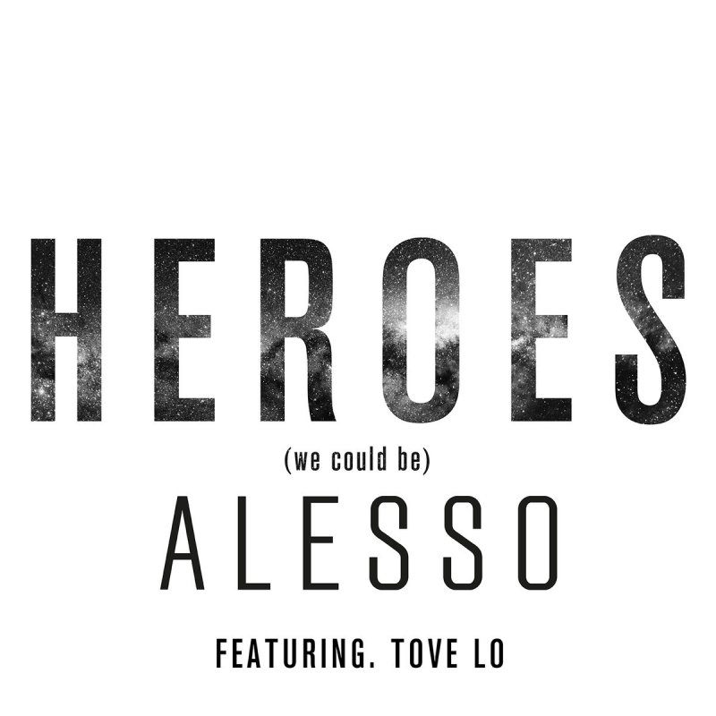 Alesso Ft Tove Lo Heroes We Could Be