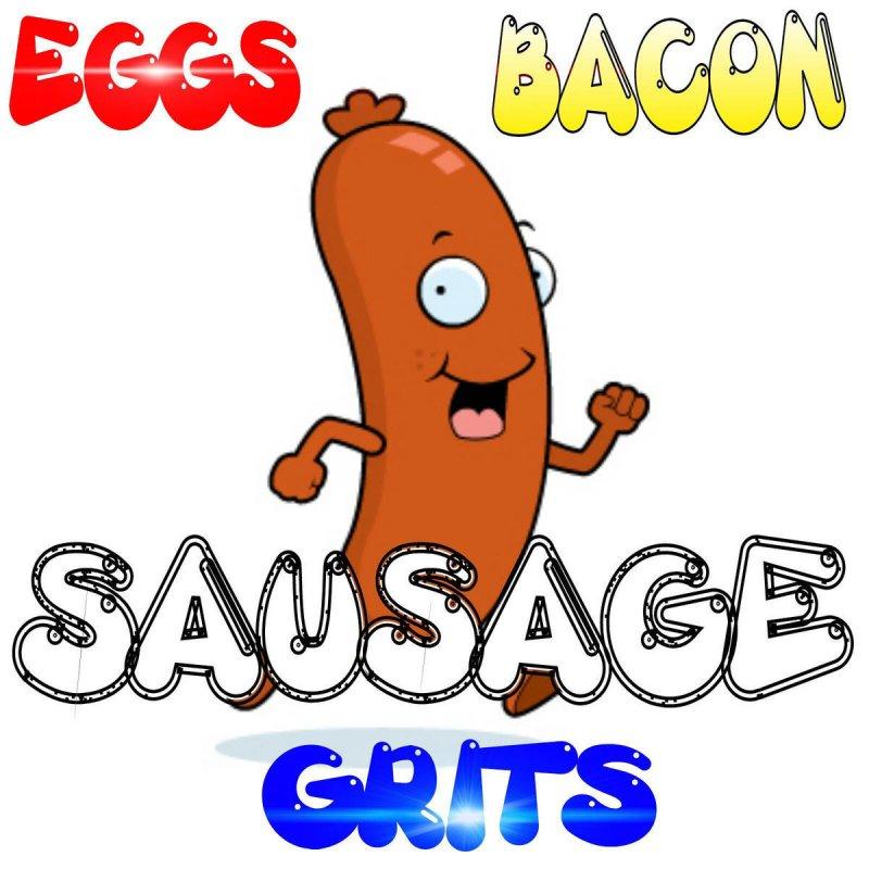 once upon a vine eggs bacon sausage grits sausage song lyrics