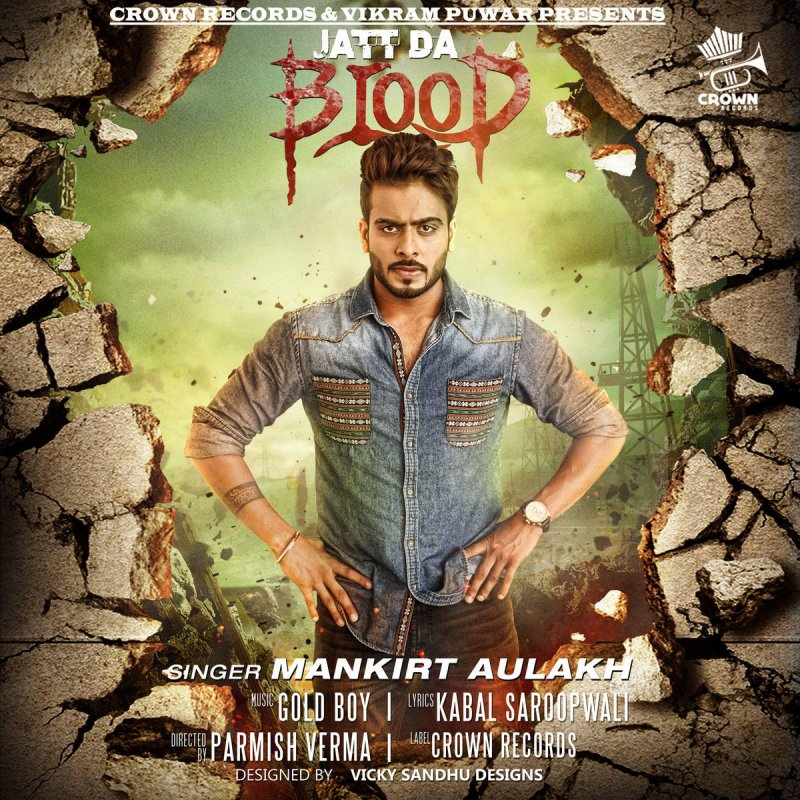Mankirt Aulakh feat  Goldboy - Jatt Blood (feat  Gold Boy