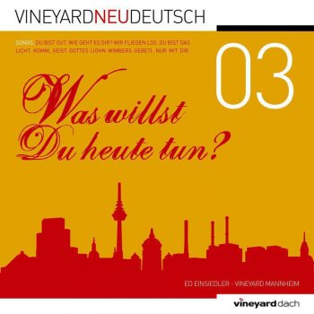 ed einsiedler vineyard anbetung dach wir fliegen los lyrics musixmatch. Black Bedroom Furniture Sets. Home Design Ideas