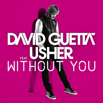 Without You (feat. Usher) [Style of Eye Remix] by David Guetta feat. Usher - cover art