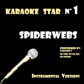 Testi Spiderwebs (in the style of No Doubt) [Karaoké Versions]