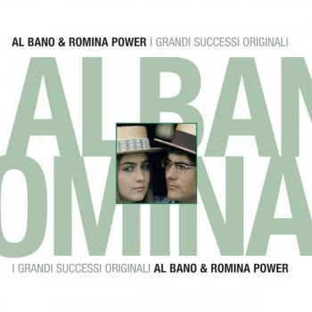 Testi Grandi successi originali: Al Bano & Romina Power