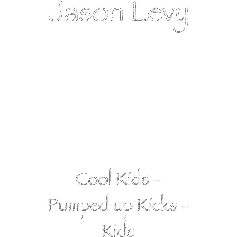 Jason Levy - Cool Kids / Pumped up Kicks / Kids Lyrics | Musixmatch
