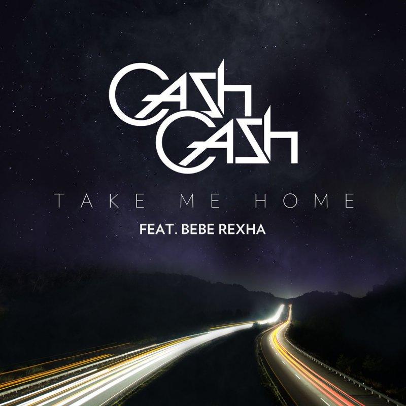 Cash Cash Feat Bebe Rexha Take Me Home Acoustic Lyrics Musixmatch