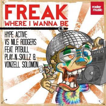Testi Freak (Where I Wanna Be) (Remixes) [Hype Active vs. Nile Rodgers]