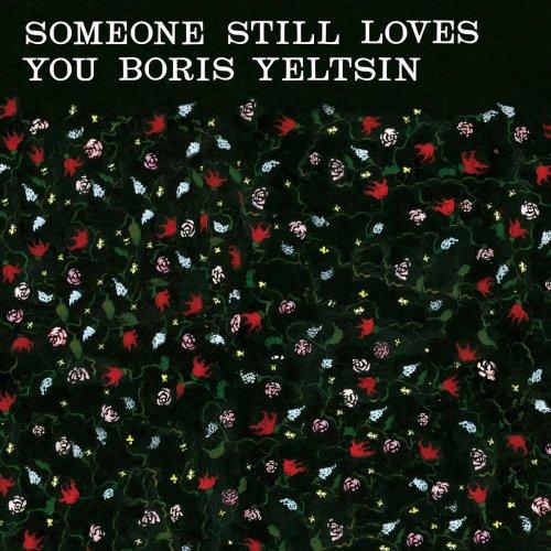 Someone Still Loves You Boris Yeltsin - Pangea Lyrics