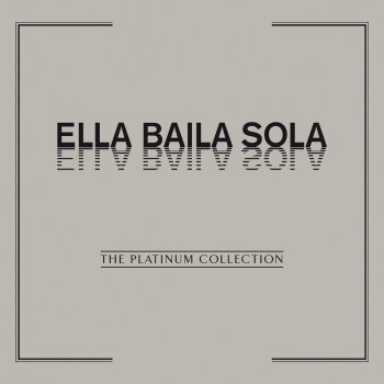 Testi The Platinum Collection: Ella Baila Sola
