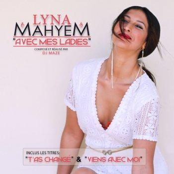 Lyna mahyem feat dj maze avec mes ladies feat dj maze for Dabs je craque parole