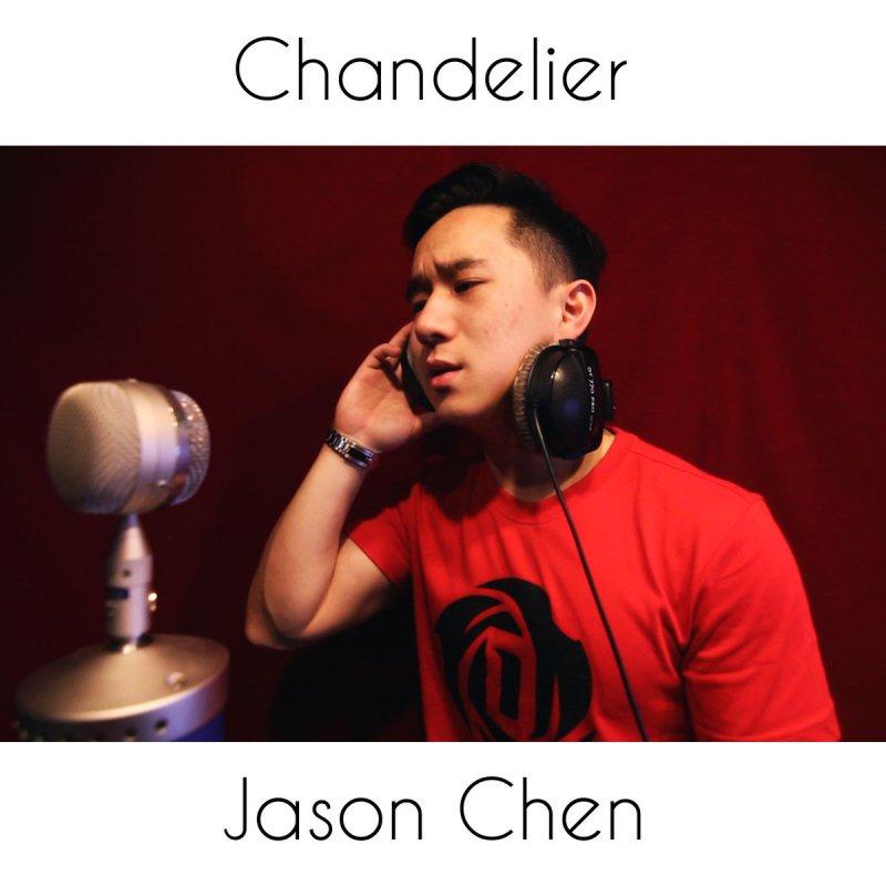 Jason Chen - Chandelier (Acoustic Version) Lyrics | Musixmatch