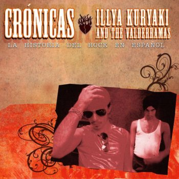 Testi Cronicas: Illya Kuryaki and The Valderramas
