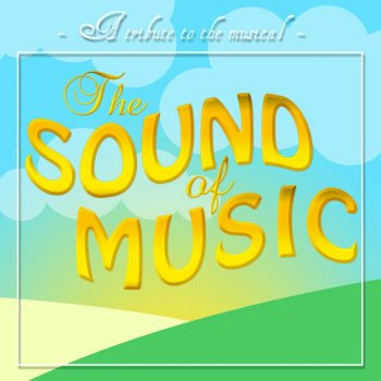 Testi The Sound of Music - a Tribute To the Musical
