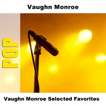 Vaughn Monroe Selected Favorites Red Roses For A Blue Lady - Original Mono - lyrics