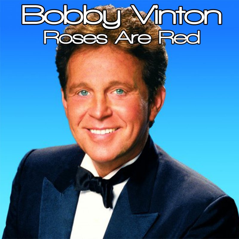 Bobby Vinton Roses Are Red My Love Lyrics Musixmatch