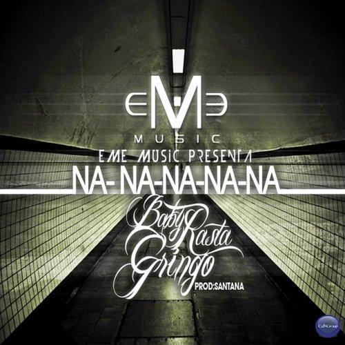 Na Na Na Na Na — Baby Rasta y Gringo   Last.fm
