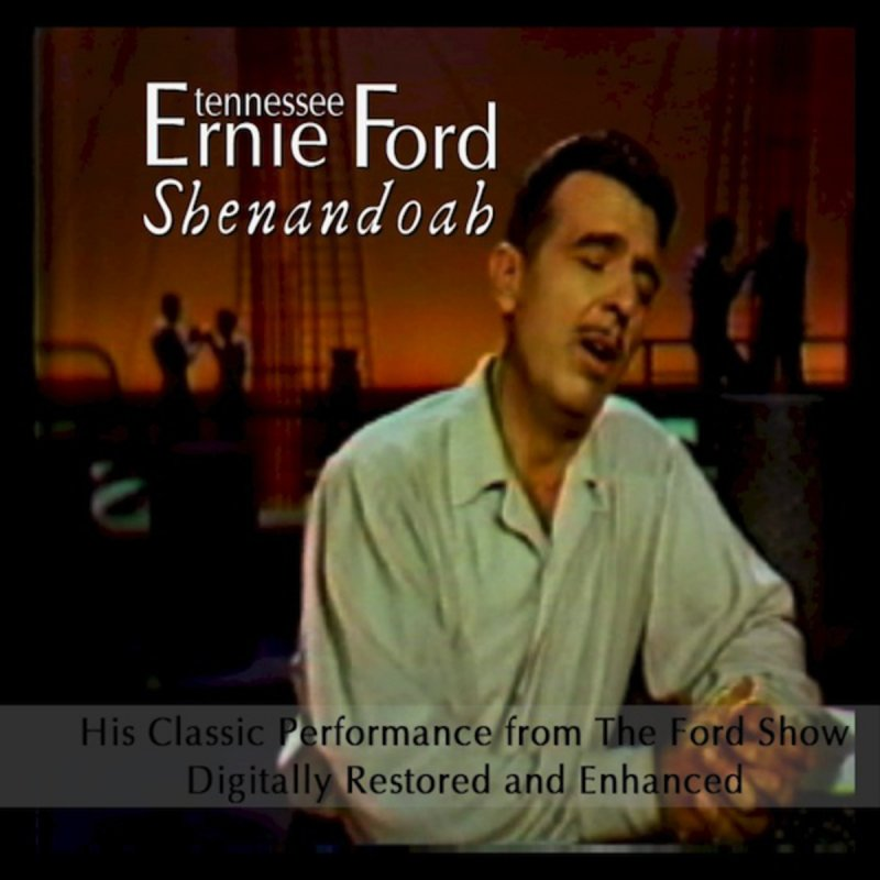 Lyric shenandoah lyrics : Tennessee Ernie Ford - Shenandoah Lyrics | Musixmatch