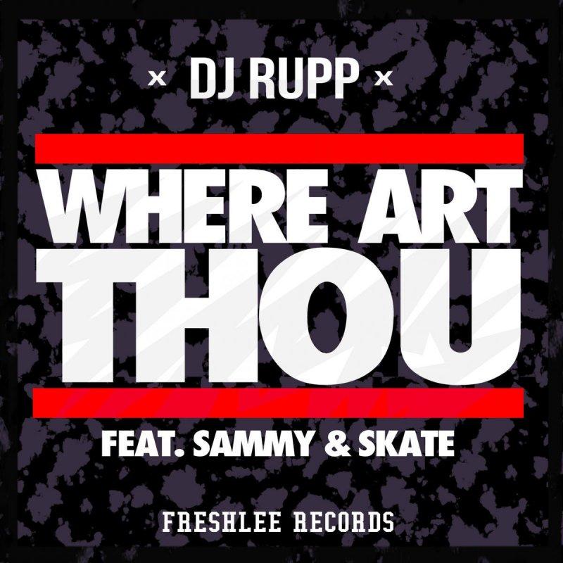 DJ Rupp   Sammy   Skate - Where Art Thou Lyrics  e57062a96