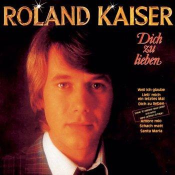 Roland Kaiser - Lieb mich ein letztes Mal Songtext