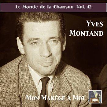 Testi Le monde de la chanson, Vol. 12: Yves Montand – Mon manège à moi (Remastered 2015)