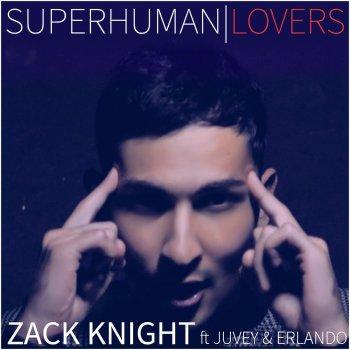 Superhuman Lovers by Zack Knight album lyrics | Musixmatch