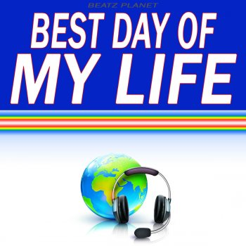 Testi Best Day of My Life (Originally Performed by American Authors) [Karaoke Version]
