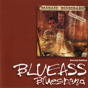 Testi Blueass Blues Band: Breakin' Through (2nd Edition)