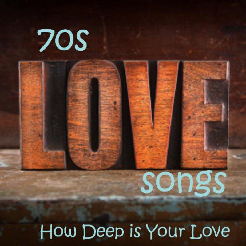 70s Love Songs - How Deep Is Your Love Lyrics | Musixmatch