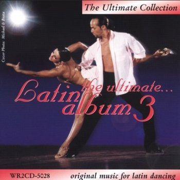 The Ultimate Latin Album 3 Ay mujer (Cha Cha, 31mpm) - lyrics