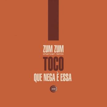 Testi Zum Zum (Charivari Remix) - Que Nega e' Essa
