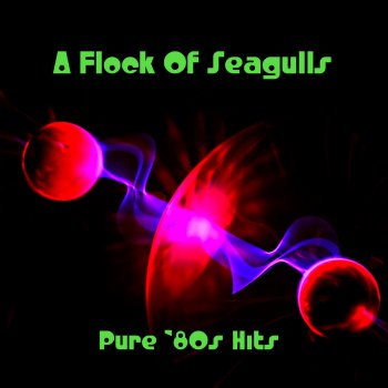 Testi Pure '80s Hits: A Flock of Seagulls (Re-Recorded Versions)