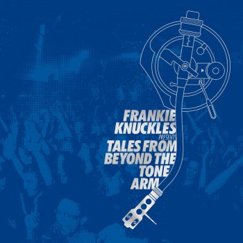 Testi Frankie Knuckles Presents Tales from Beyond the Tone Arm
