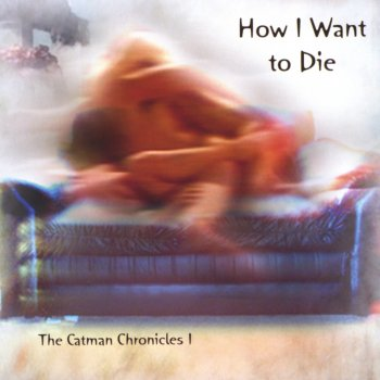 Testi How I Want to Die -- The Catman Chronicles 1