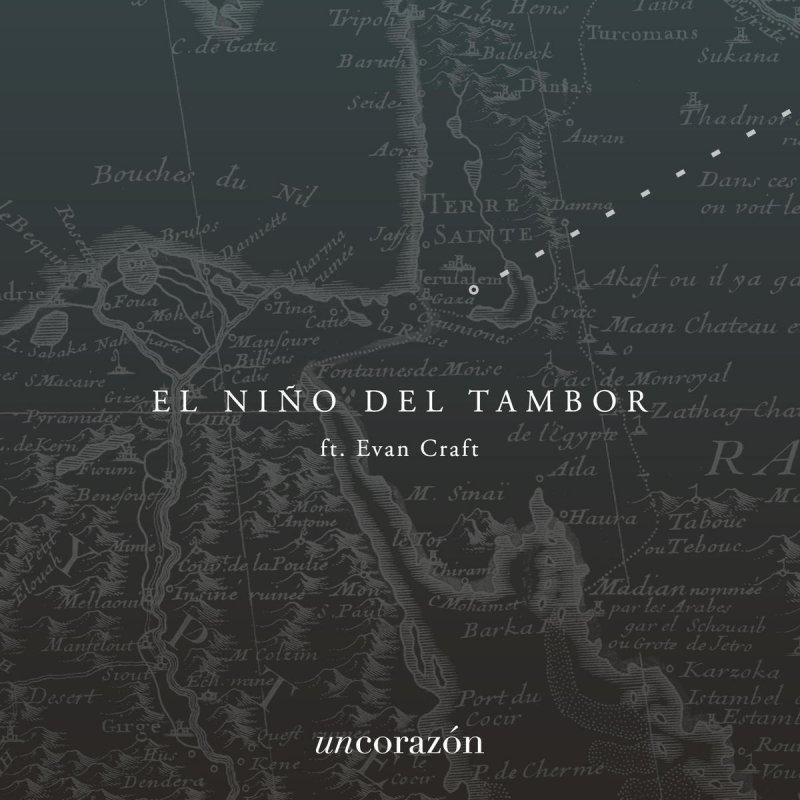 Letra De El Niño Del Tambor De Un Corazón Feat Evan Craft Musixmatch