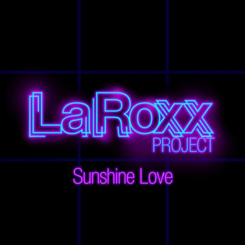 LaRoxx Project - Sunshine Love Lyrics | Musixmatch