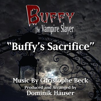 "Testi Buffy The Vampire Slayer: ""Buffy's Sacrifice"" from the TV Series (Christophe Beck)"