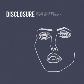 Offline Dexterity by Disclosure album lyrics | Musixmatch