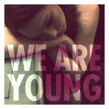 Testi We Are Young