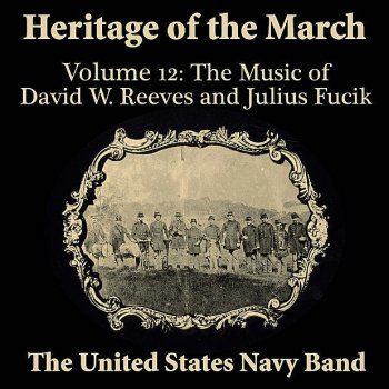 Testi Heritage of the March, Volume 12 the Music of Reeves & Fucik